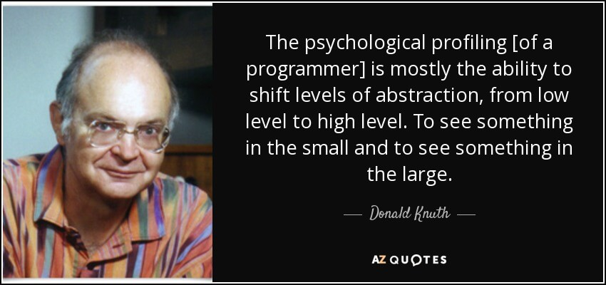 quote-the-psychological-profiling-of-a-programmer-is-mostly-the-ability-to-shift-levels-of-donald-knuth-72-10-25