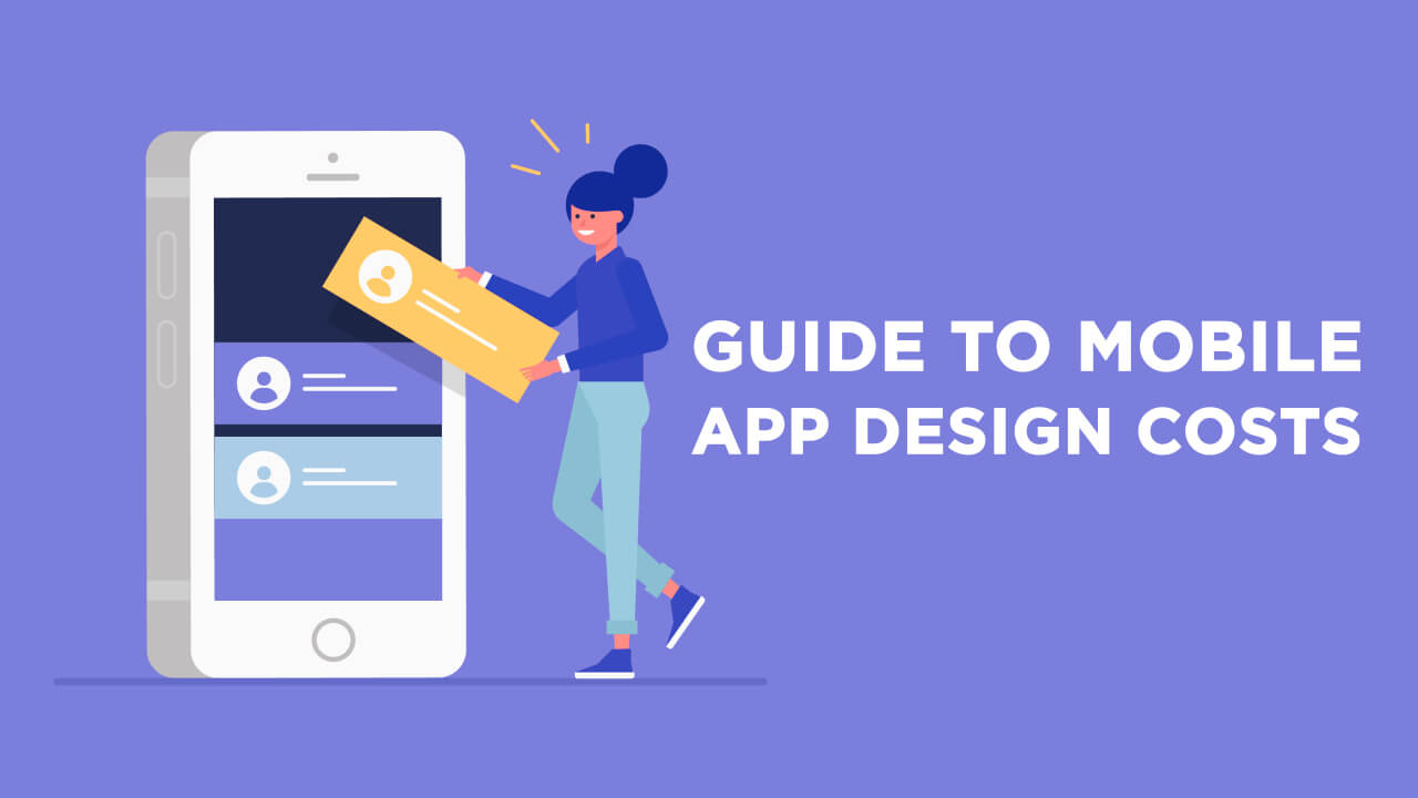 app design cost how much does it cost to design a mobile app?guide to modile desiong coasts