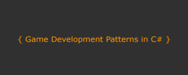 Game Development Patterns in C#