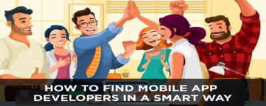 How to Find Mobile App Developers in a Smart Way