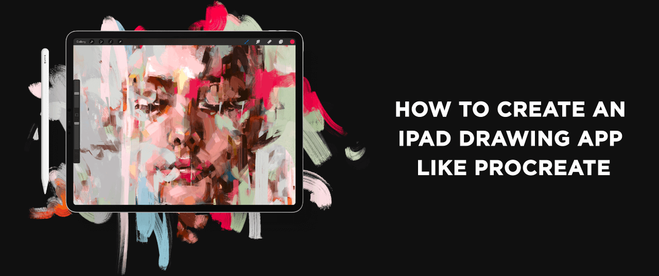 How to Create an iPad Drawing App Like Procreate