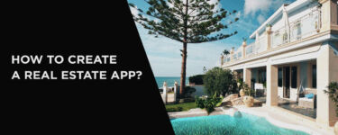 How to Create a Real Estate App?