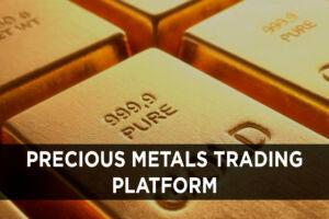 Precious Metals Trading platform development