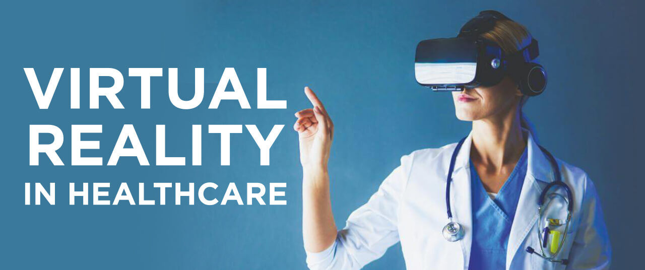 Virtual Reality (VR) in Healthcare: Benefits and Best Practices