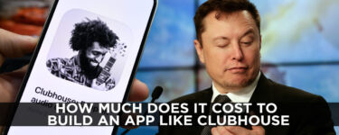 How Much Does It Cost to Build an App Like Clubhouse?