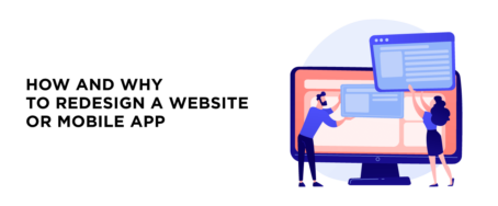 How and Why to Redesign a Website or Mobile App