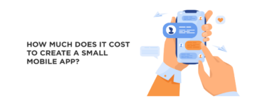 How Much Does It Cost to Create a Small Mobile App?