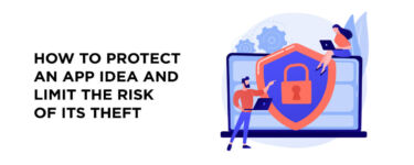 How to Protect an App Idea and Limit the Risk of its Theft