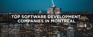 Top Software Development Companies in Montreal