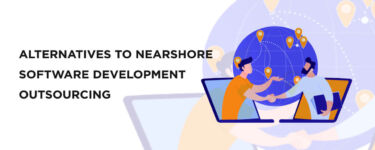 Alternatives to Nearshore Software Development Outsourcing