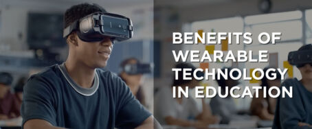 Benefits of Wearable Technology in Education